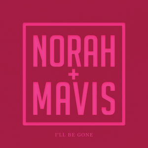 Norah Jones – I'll Be Gone (With Mavis Staples)
