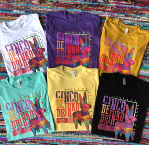 """Ole Cinco De Drinko"" Cinco De Mayo Graphic Tee (made 2 order)"