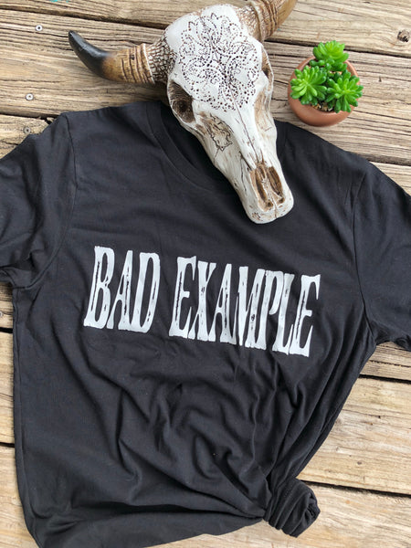 """Bad Example"" ~ Vintage Style Graphic Tee"