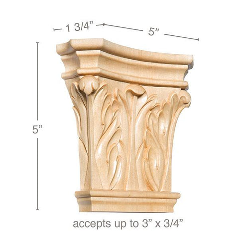 "Medium Corinthian Capital, 5""w x 5""h x 1 3/4""d, (accepts up to 3""w x 3/4""d)"