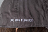 Love Your Neighbor Cap in Overcast