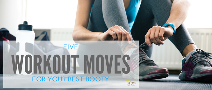 5 Workout Moves for Your Best Booty