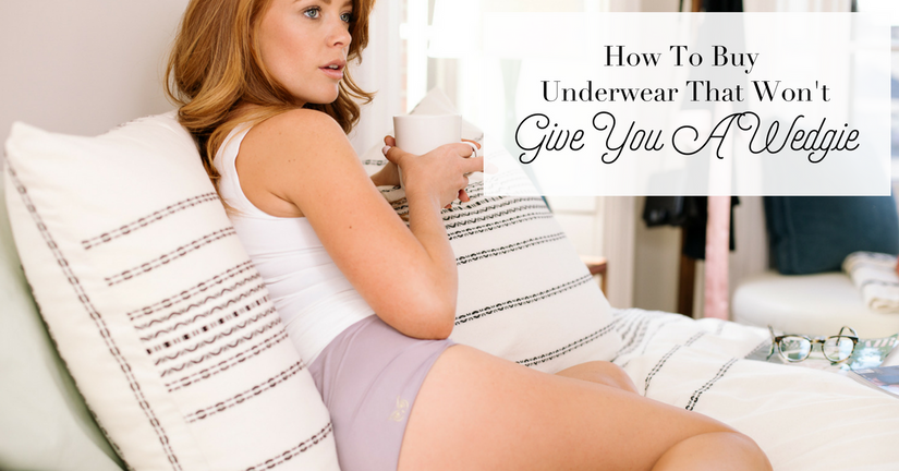 How To Buy Underwear That Won't Give You A Wedgie