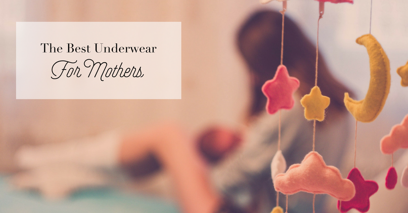 The Best Underwear For Moms