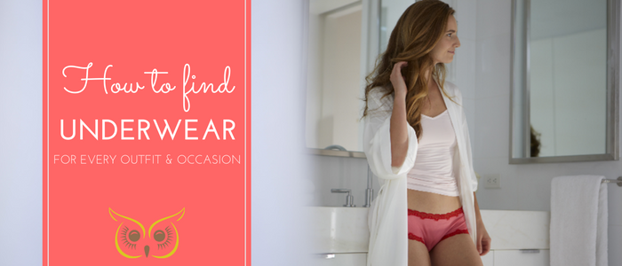 How To Find Women's Underwear For Every Outfit & Occasion