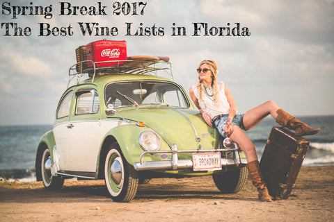 Spring Break 2017:  Florida's Best Wine Lists