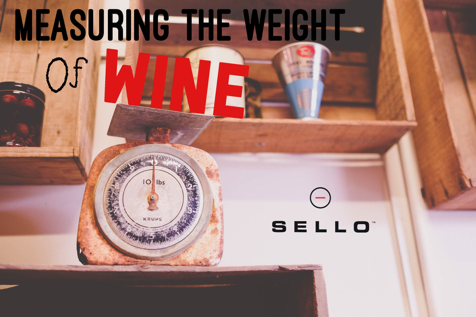 Measuring the Weight of Wine