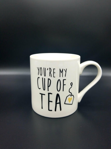 TEA MUG~ YOU'RE MY CUP OF TEA~