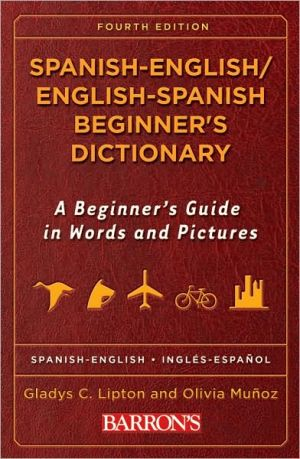 Spanish-English/English-Spanish Beginner's Dictionary: A Beginner's Guide  in Words and Pictures
