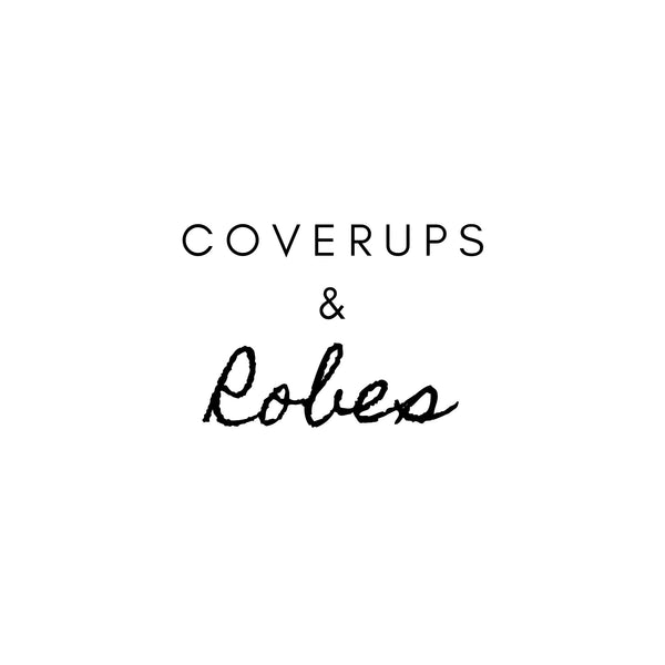 Coverups / Robes
