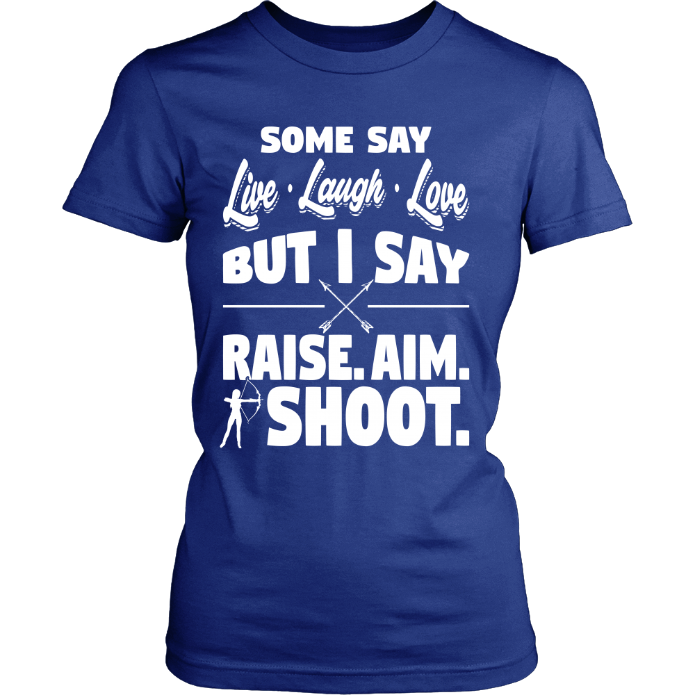 """Raise Aim Shoot"" Archery Shirt"