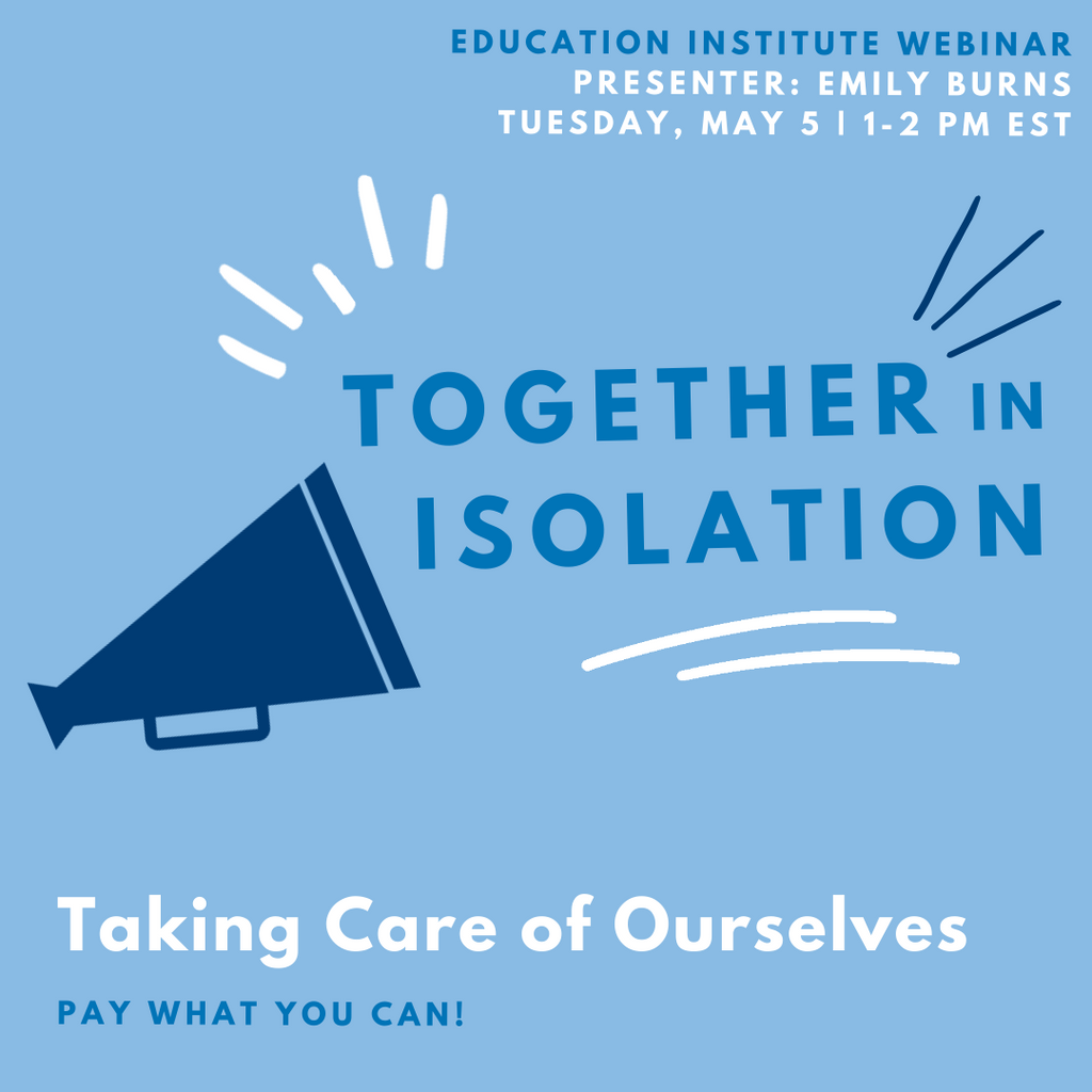Together in Isolation: Taking Care of Ourselves