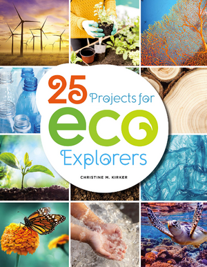 25 Projects for Eco Explorers