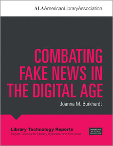Combating Fake News in the Digital Age-Paperback-ALA TechSource-The Library Marketplace