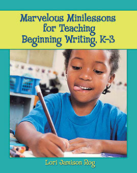 Marvelous Minilessons for Teaching Beginning Writing, K–3-Paperback-International Literacy Association (ILA)-The Library Marketplace