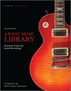 A Basic Music Library: Essential Scores and Sound Recordings, 4/e, Volume 1: Popular Music