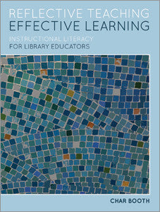 Reflective Teaching, Effective Learning: Instructional Literacy for Library Educators-Paperback-ALA Editions-Default-The Library Marketplace