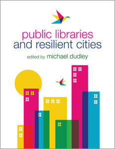 Public Libraries and Resilient Cities-Paperback-ALA Editions-The Library Marketplace