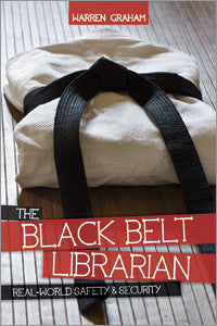The Black Belt Librarian: Real-World Safety & Security-Paperback-ALA Editions-Default-The Library Marketplace