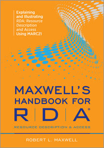Maxwell's Handbook for RDA: Explaining and Illustrating RDA-Paperback-ALA Editions-Default-The Library Marketplace
