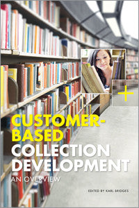 Customer-Based Collection Development: An Overview-Paperback-ALA Editions-Default-The Library Marketplace