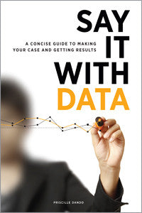 Say It with Data: A Concise Guide to Making Your Case and Getting Results-Paperback-ALA Editions-Default-The Library Marketplace