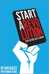 Start a Revolution: Stop Acting Like a Library-Paperback-ALA Editions-Default-The Library Marketplace