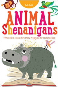 Animal Shenanigans: Twenty-four Creative, Interactive Story Programs for Preschoolers-Paperback-ALA Editions-Default-The Library Marketplace
