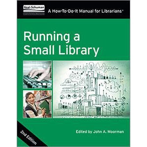 Running a Small Library: A How-To-Do-It Manual for Librarians, 2/e (How-To-Do-It Manual for Librarians)