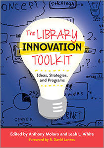 The Library Innovation Toolkit: Ideas, Strategies, and Programs-Paperback-ALA Editions-Default-The Library Marketplace