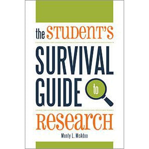 The Student's Survival Guide to Research - The Library Marketplace