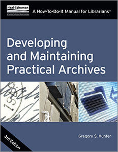 Developing and Maintaining Practical Archives: A How-To-Do-It Manual for Librarians, 3/e-Paperback-ALA Neal-Schuman-The Library Marketplace