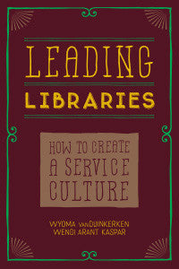 Leading Libraries: How to Create a Service Culture-Paperback-ALA Editions-Default-The Library Marketplace