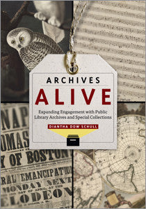 Archives Alive: Expanding Engagement with Public Library Archives and Special Collections