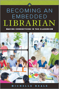 Becoming an Embedded Librarian: Making Connections in the Classroom-Paperback-ALA Editions-Default-The Library Marketplace