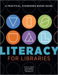 Visual Literacy for Libraries: A Practical, Standards-Based Guide-Paperback-ALA Editions-Default-The Library Marketplace