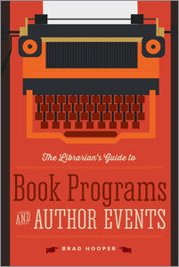 The Librarian's Guide to Book Programs and Author Events-Paperback-ALA Editions-Default-The Library Marketplace