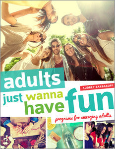 Adults Just Wanna Have Fun: Programs for Emerging Adults-Paperback-ALA Editions-Default-The Library Marketplace