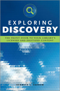 Exploring Discovery: The Front Door to Your Library's Licensed and Digitized Content-Paperback-ALA Editions-Default-The Library Marketplace