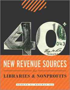 40+ New Revenue Sources for Libraries and Nonprofits-Paperback-ALA Editions-Default-The Library Marketplace