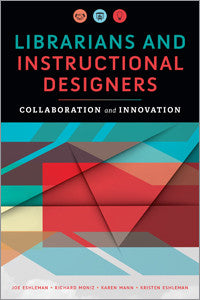 Librarians and Instructional Designers: Collaboration and Innovation-Paperback-ALA Editions-Default-The Library Marketplace