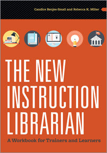 The New Instruction Librarian: A Workbook for Trainers and Learners-Paperback-ALA Editions-Default-The Library Marketplace