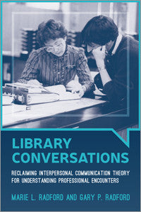 Library Conversations: Reclaiming Interpersonal Communication Theory for Understanding Professional Encounters-Paperback-ALA Editions-The Library Marketplace