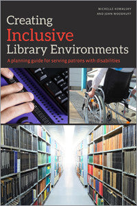 Creating Inclusive Library Environments: A Planning Guide for Serving Patrons with Disabilities-Paperback-ALA Editions-The Library Marketplace