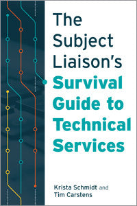 The Subject Liaison's Survival Guide to Technical Services-Paperback-ALA Editions-The Library Marketplace