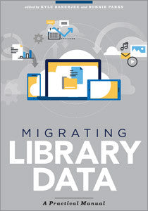 Migrating Library Data: A Practical Manual-Paperback-ALA Neal-Schuman-The Library Marketplace