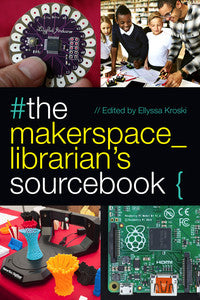 The Makerspace Librarian's Sourcebook-Paperback-ALA Editions-The Library Marketplace