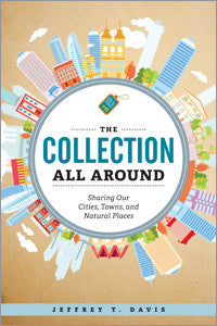 The Collection All Around: Sharing Our Cities, Towns, and Natural Places-Paperback-ALA Editions-The Library Marketplace