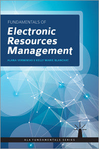 Fundamentals of Electronic Resources Management-Paperback-ALA Neal-Schuman-The Library Marketplace