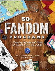50+ Fandom Programs: Planning Festivals and Events for Tweens, Teens, and Adults-Paperback-ALA Editions-The Library Marketplace